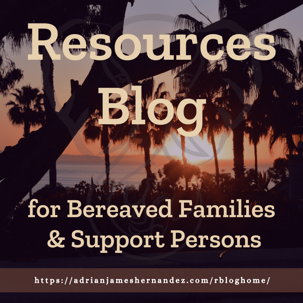 Title: Resources Blog for Bereaved Families & Support Persons   overlaid on image of sunset on the California coast (Miranda Hernandez)